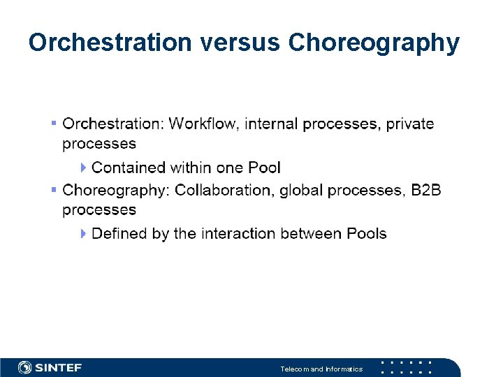 Orchestration versus Choreography Telecom and Informatics
