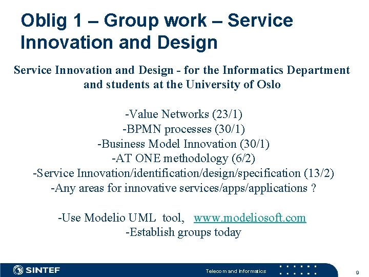 Oblig 1 – Group work – Service Innovation and Design - for the Informatics