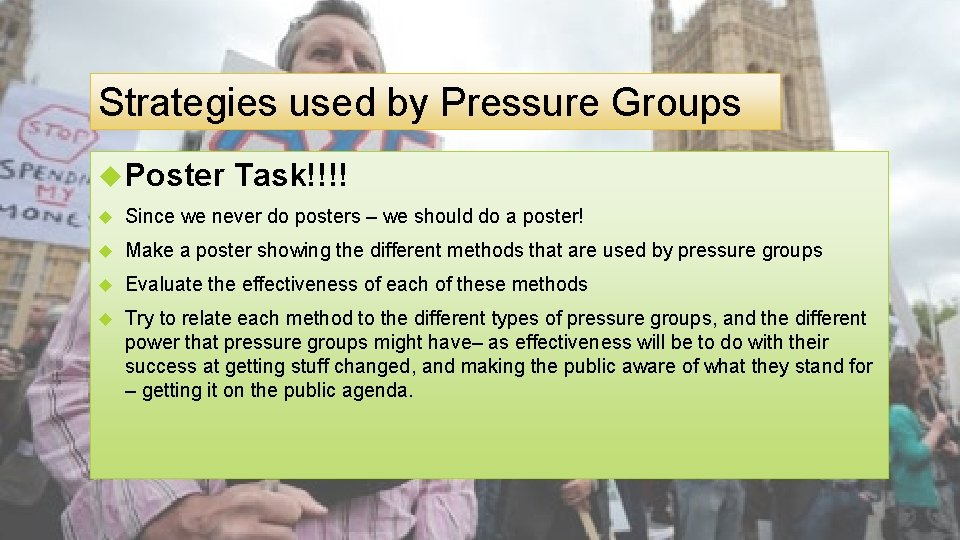 Strategies used by Pressure Groups Poster Task!!!! Since we never do posters – we
