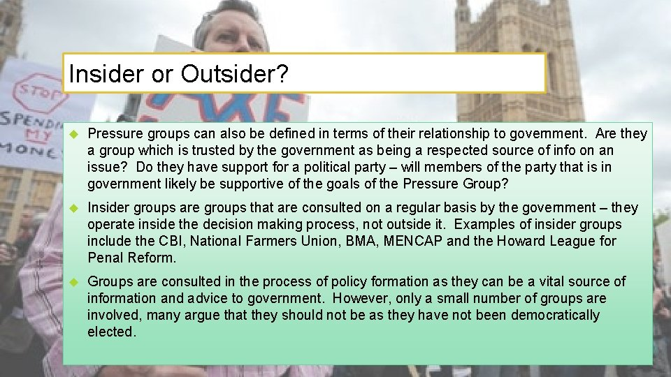 Insider or Outsider? Pressure groups can also be defined in terms of their relationship