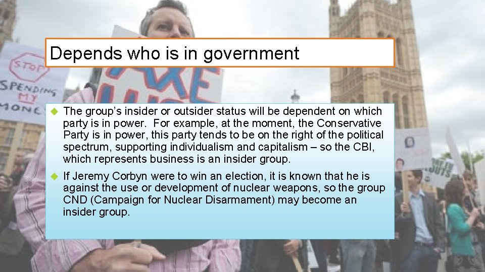 Depends who is in government The group's insider or outsider status will be dependent