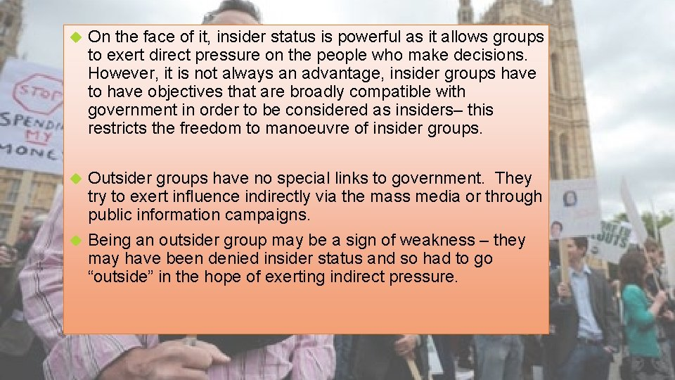 On the face of it, insider status is powerful as it allows groups