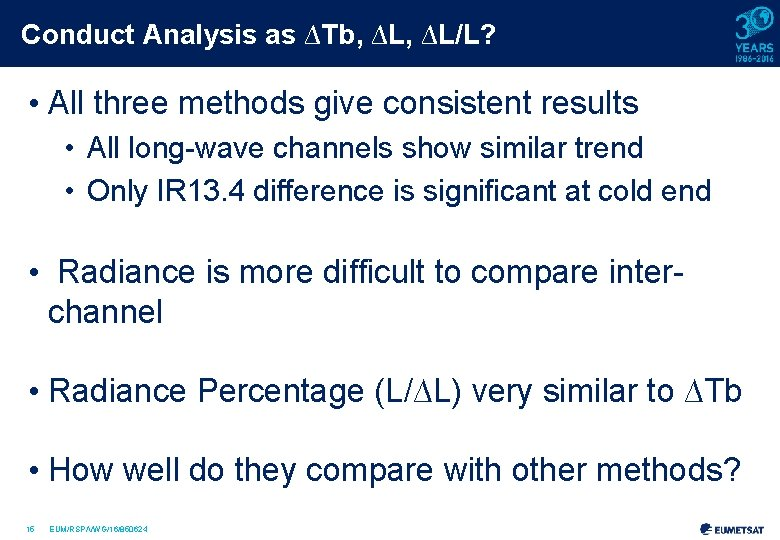 Conduct Analysis as ∆Tb, ∆L/L? • All three methods give consistent results • All