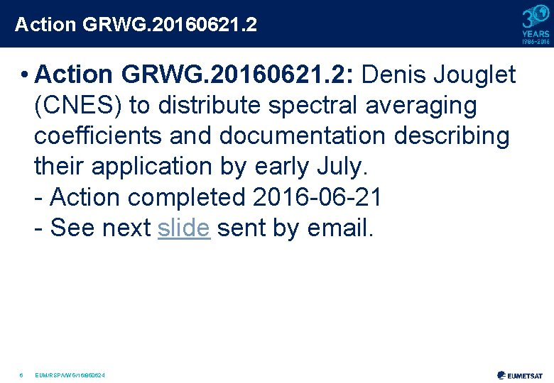Action GRWG. 20160621. 2 • Action GRWG. 20160621. 2: Denis Jouglet (CNES) to distribute