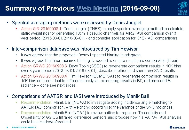 Summary of Previous Web Meeting (2016 -09 -08) • Spectral averaging methods were reviewed