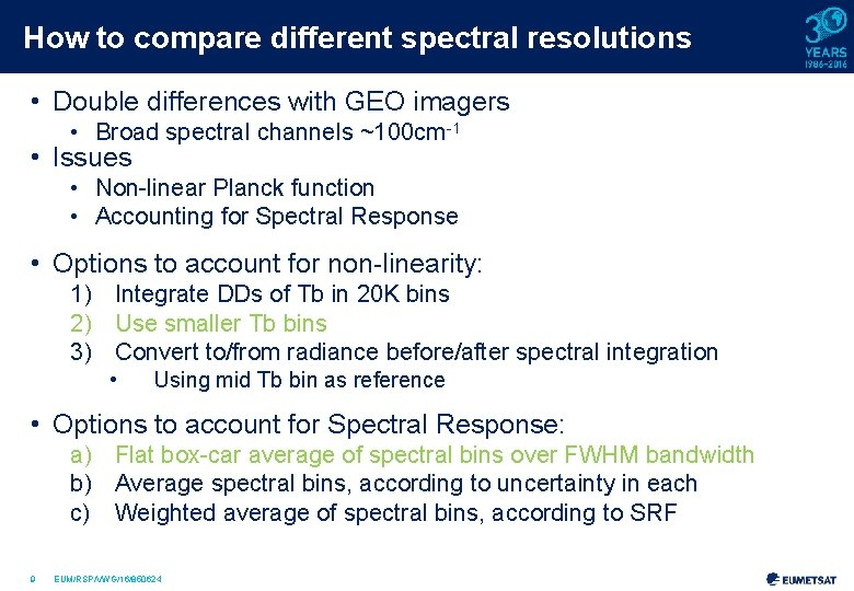 How to compare different spectral resolutions • Double differences with GEO imagers • Broad