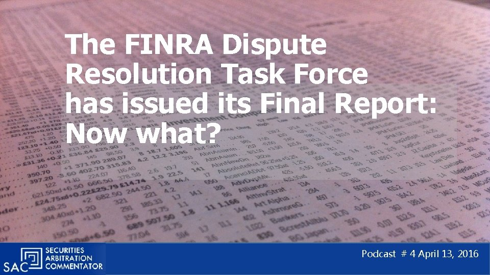 The FINRA Dispute Resolution Task Force has issued its Final Report: Now what? Podcast