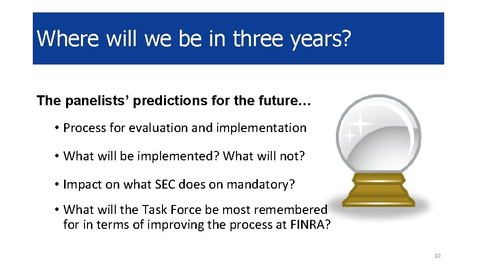 Where will we be in three years? The panelists' predictions for the future… •