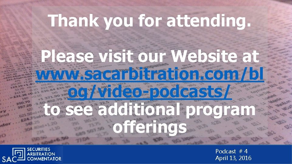 Thank you for attending. Please visit our Website at www. sacarbitration. com/bl og/video-podcasts/ to