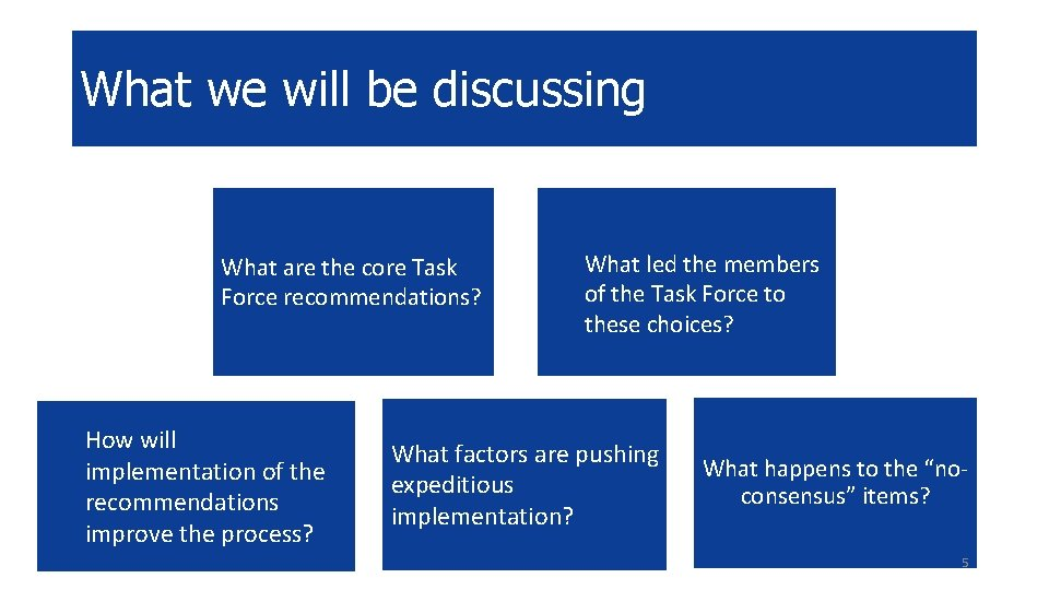 What we will be discussing What are the core Task Force recommendations? How will
