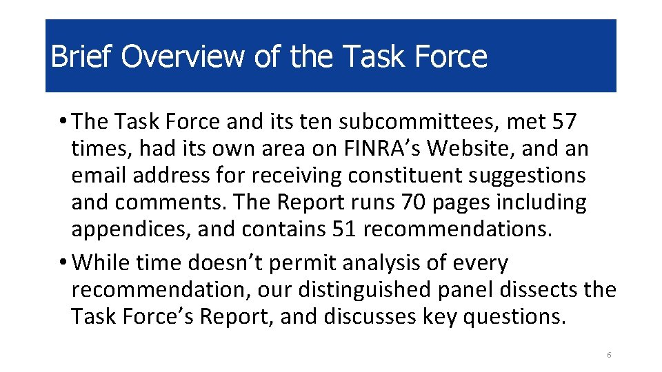 Brief Overview of the Task Force • The Task Force and its ten subcommittees,