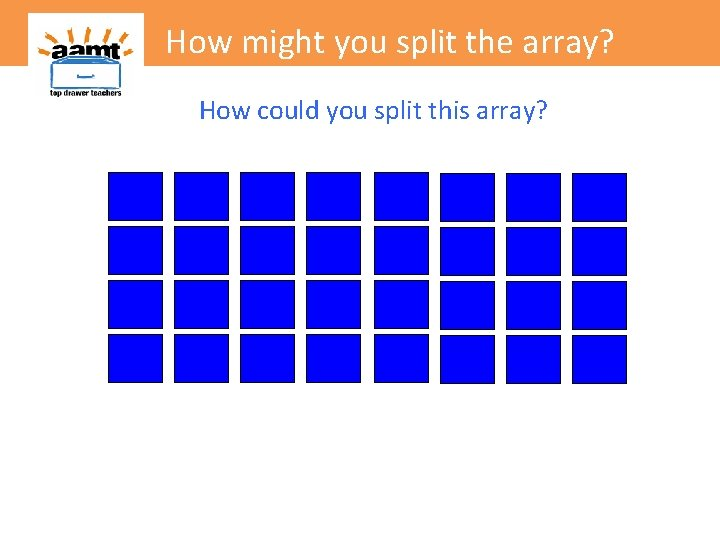 How might you split the array? How could you split this array?