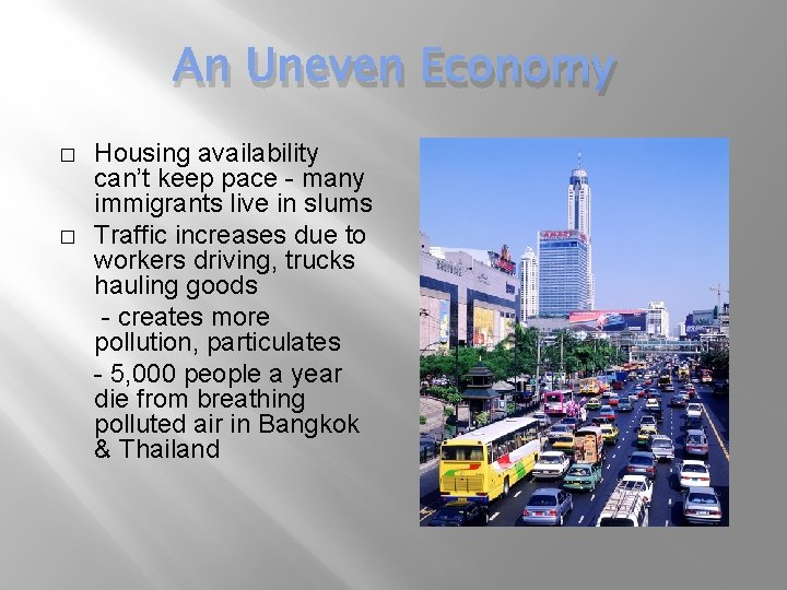 An Uneven Economy � � Housing availability can't keep pace - many immigrants live