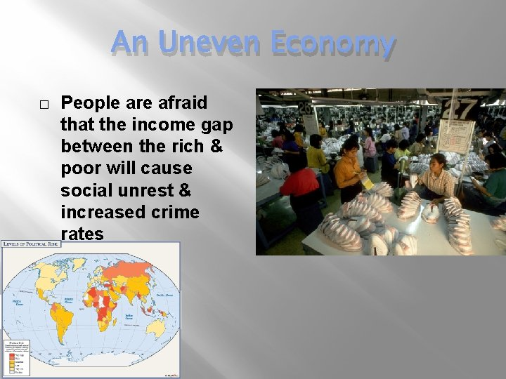 An Uneven Economy � People are afraid that the income gap between the rich