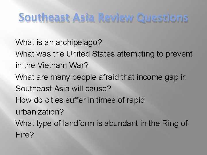 Southeast Asia Review Questions What is an archipelago? What was the United States attempting