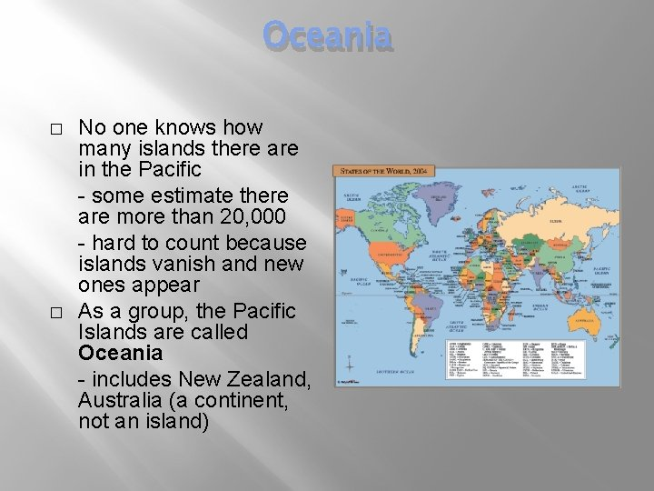 Oceania � � No one knows how many islands there are in the Pacific