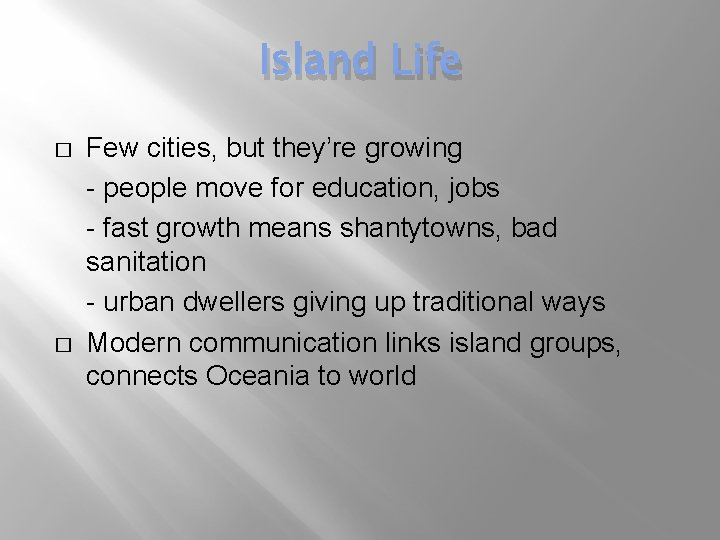 Island Life � � Few cities, but they're growing - people move for education,