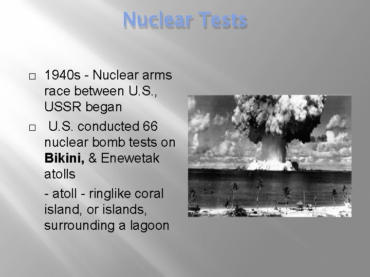 Nuclear Tests � � 1940 s - Nuclear arms race between U. S. ,