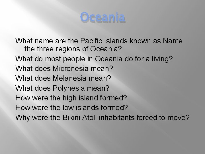 Oceania What name are the Pacific Islands known as Name three regions of Oceania?