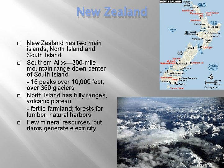 New Zealand � � New Zealand has two main islands, North Island Southern Alps—