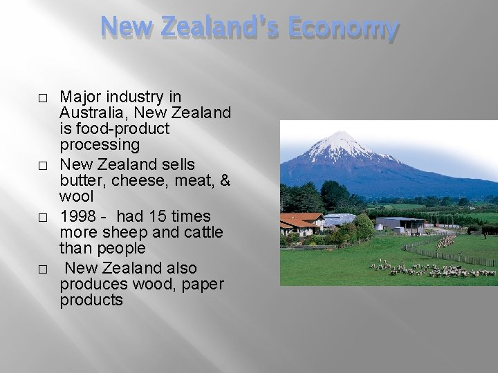 New Zealand's Economy � � Major industry in Australia, New Zealand is food-product processing