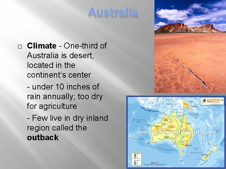 Australia � Climate - One-third of Australia is desert, located in the continent's center