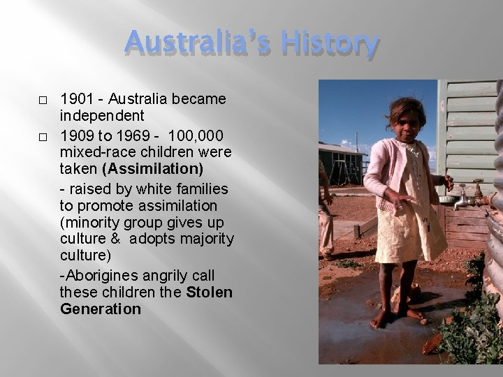 Australia's History � � 1901 - Australia became independent 1909 to 1969 - 100,