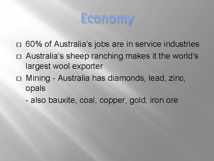 Economy � � � 60% of Australia's jobs are in service industries Australia's sheep