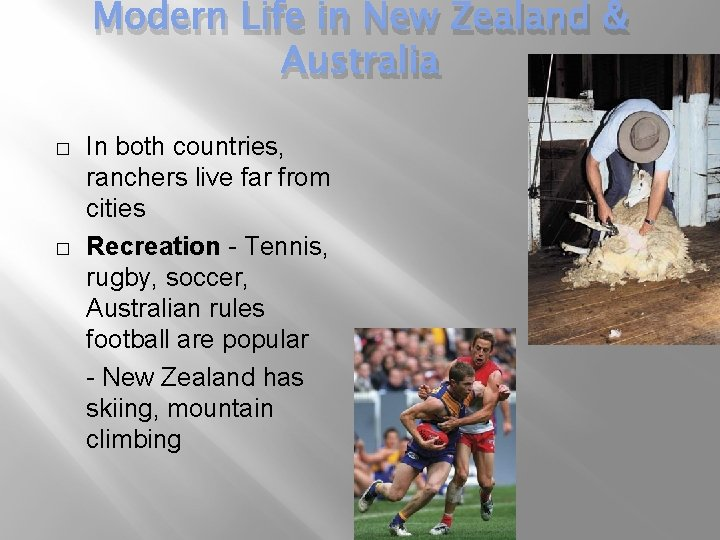 Modern Life in New Zealand & Australia � � In both countries, ranchers live