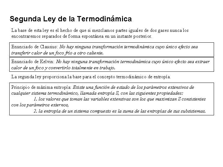 Segunda Ley de la Termodinámica La base de esta ley es el hecho de