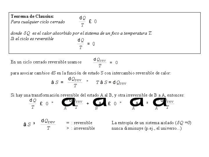 Teorema de Clausius: Para cualquier ciclo cerrado donde Q es el calor absorbido por