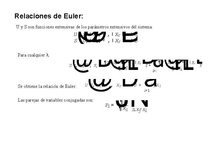 Relaciones de Euler: U y S son funciones extensivas de los parámetros extensivos del