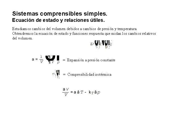 Sistemas comprensibles simples. Ecuación de estado y relaciones útiles. Estudiamos cambios del volumen debidos
