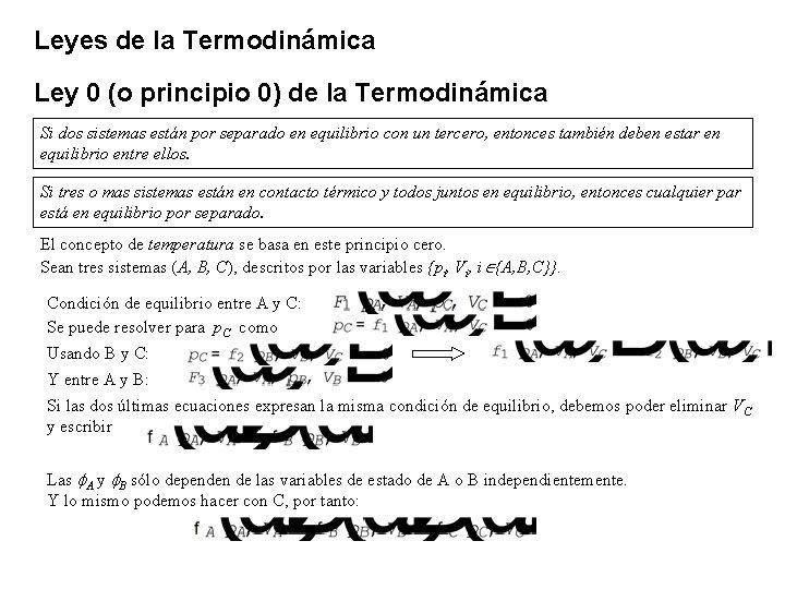 Leyes de la Termodinámica Ley 0 (o principio 0) de la Termodinámica Si dos