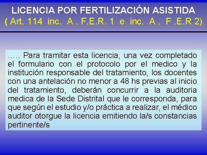 LICENCIA POR FERTILIZACIÓN ASISTIDA ( Art. 114 inc. A. F. E. R. 1 e