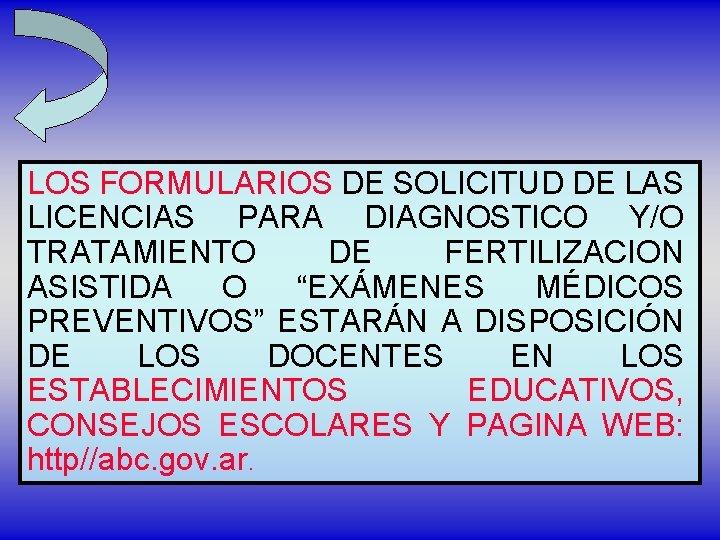 LOS FORMULARIOS DE SOLICITUD DE LAS LICENCIAS PARA DIAGNOSTICO Y/O TRATAMIENTO DE FERTILIZACION ASISTIDA