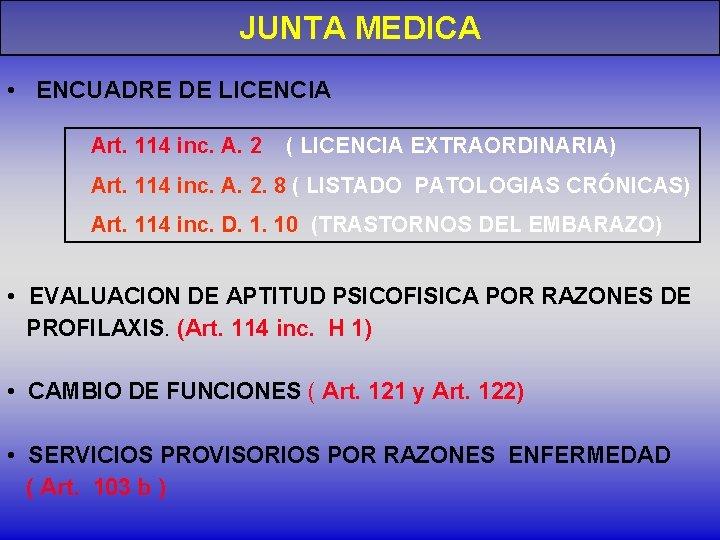 JUNTA MEDICA • ENCUADRE DE LICENCIA Art. 114 inc. A. 2 ( LICENCIA EXTRAORDINARIA)