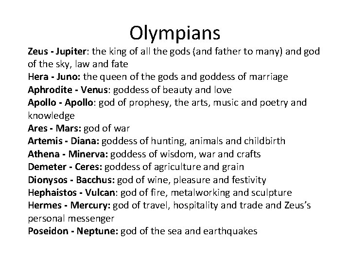 Olympians Zeus - Jupiter: the king of all the gods (and father to many)