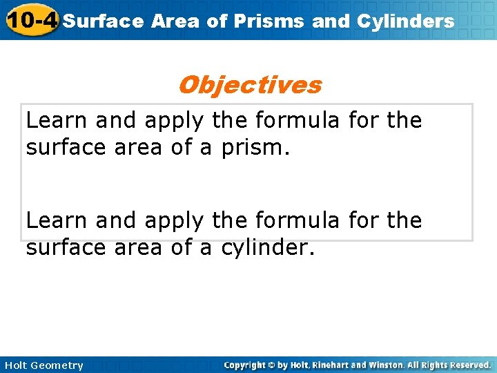 10 -4 Surface Area of Prisms and Cylinders Objectives Learn and apply the formula
