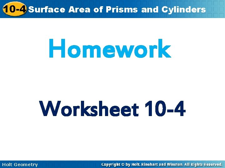 10 -4 Surface Area of Prisms and Cylinders Homework Worksheet 10 -4 Holt Geometry