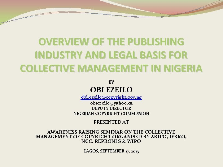 OVERVIEW OF THE PUBLISHING INDUSTRY AND LEGAL BASIS FOR COLLECTIVE MANAGEMENT IN NIGERIA BY