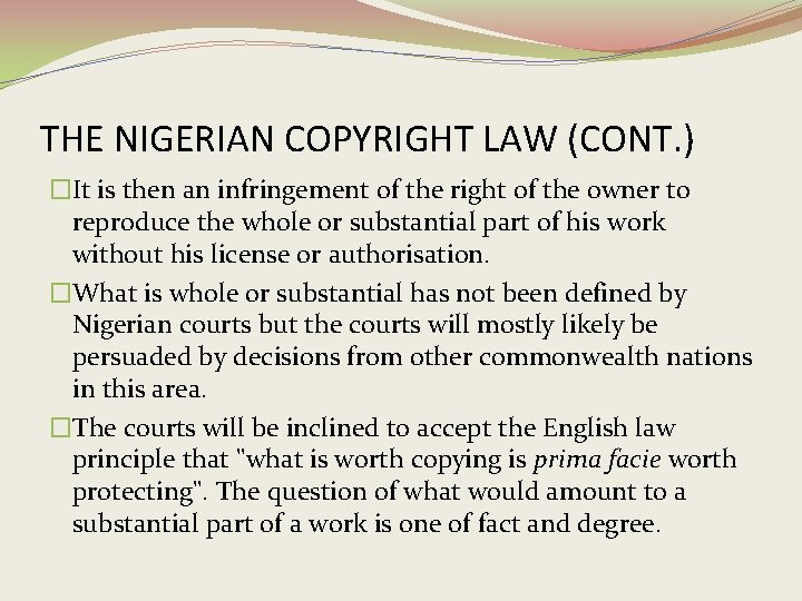 THE NIGERIAN COPYRIGHT LAW (CONT. ) �It is then an infringement of the right