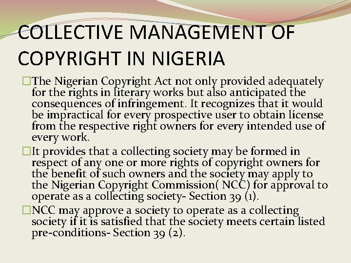 COLLECTIVE MANAGEMENT OF COPYRIGHT IN NIGERIA �The Nigerian Copyright Act not only provided adequately