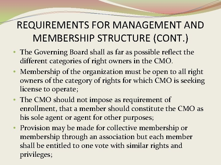 REQUIREMENTS FOR MANAGEMENT AND MEMBERSHIP STRUCTURE (CONT. ) • The Governing Board shall as