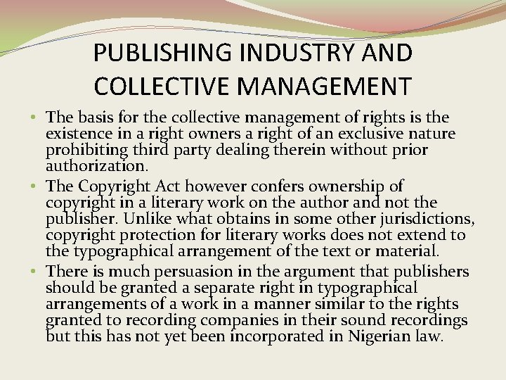 PUBLISHING INDUSTRY AND COLLECTIVE MANAGEMENT • The basis for the collective management of rights