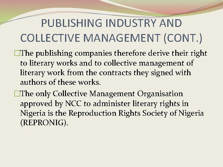 PUBLISHING INDUSTRY AND COLLECTIVE MANAGEMENT (CONT. ) �The publishing companies therefore derive their right