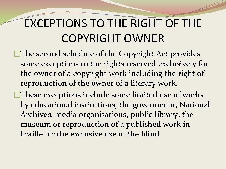 EXCEPTIONS TO THE RIGHT OF THE COPYRIGHT OWNER �The second schedule of the Copyright