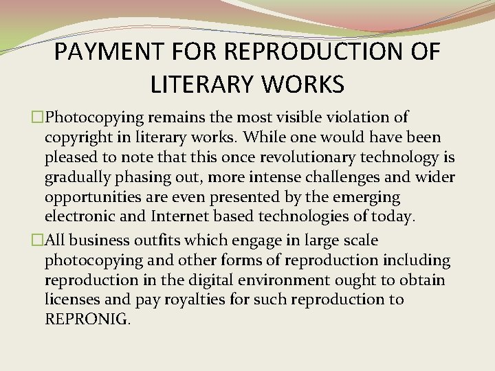 PAYMENT FOR REPRODUCTION OF LITERARY WORKS �Photocopying remains the most visible violation of copyright