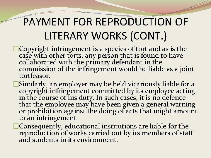PAYMENT FOR REPRODUCTION OF LITERARY WORKS (CONT. ) �Copyright infringement is a species of