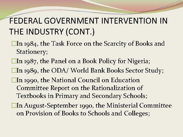 FEDERAL GOVERNMENT INTERVENTION IN THE INDUSTRY (CONT. ) �In 1984, the Task Force on